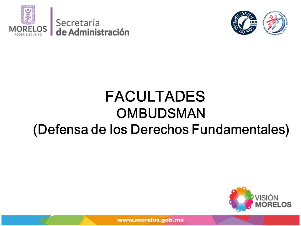 FACULTADES OMBUDSMAN (Defensa de los Derechos Fundamentales)