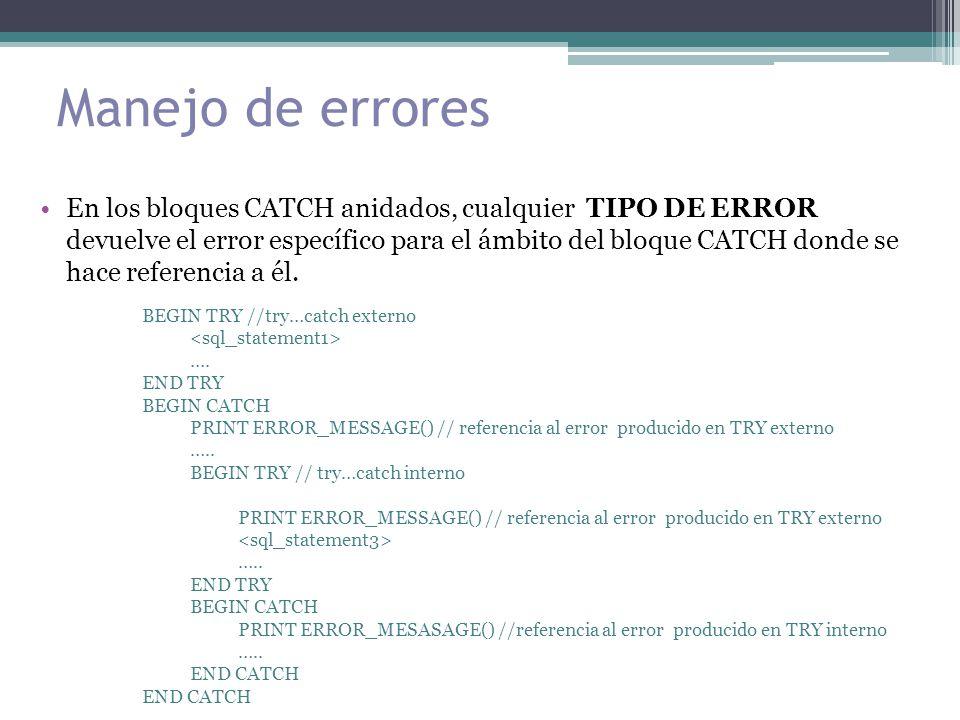 Manejo de errores En los bloques CATCH anidados, cualquier TIPO DE ERROR devuelve el error específico para el ámbito del bloque CATCH donde se hace referencia a él.
