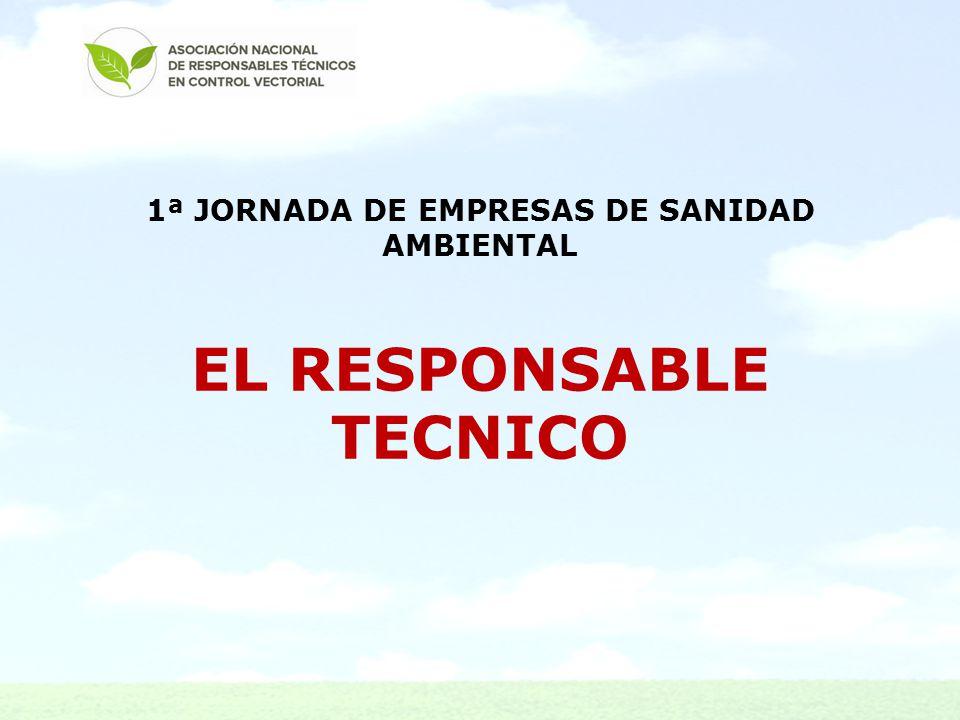 1ª JORNADA DE EMPRESAS DE SANIDAD AMBIENTAL EL RESPONSABLE TECNICO