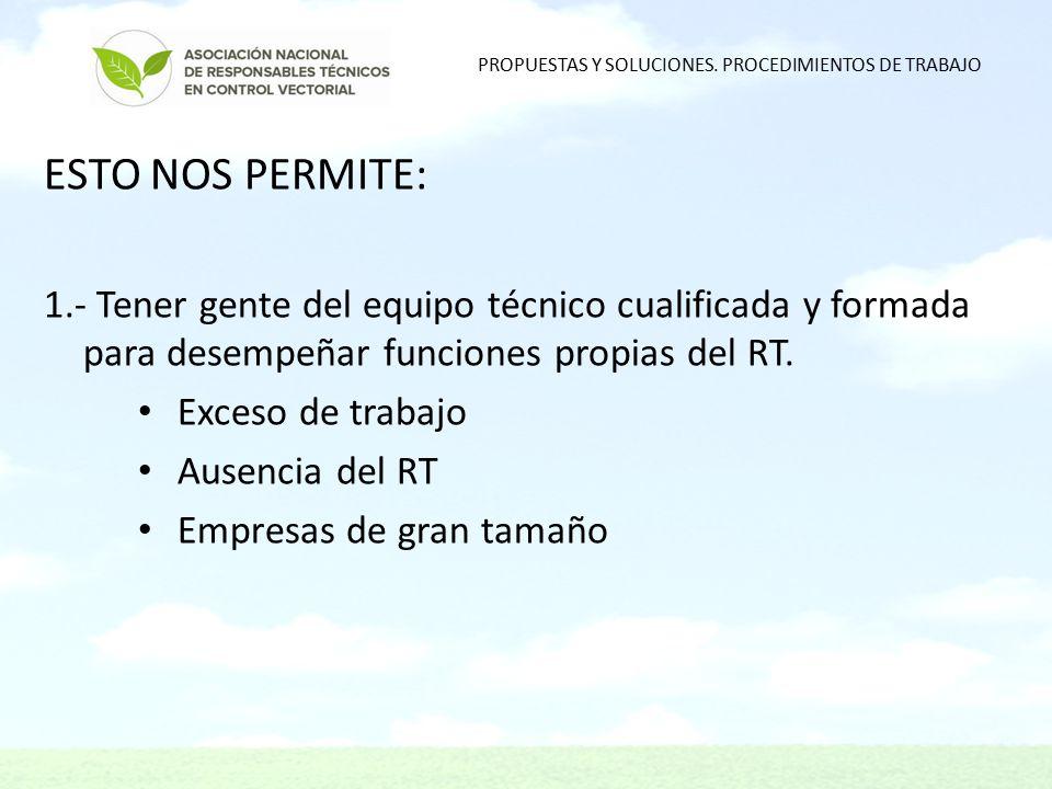 ESTO NOS PERMITE: 1.- Tener gente del equipo técnico cualificada y formada para desempeñar funciones propias del RT.