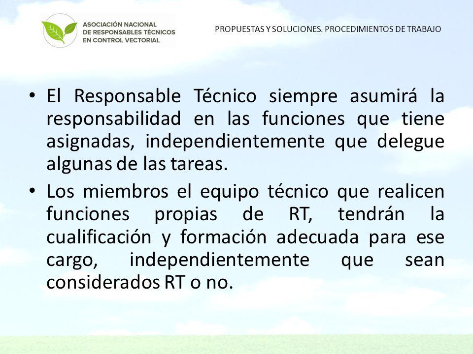 El Responsable Técnico siempre asumirá la responsabilidad en las funciones que tiene asignadas, independientemente que delegue algunas de las tareas.