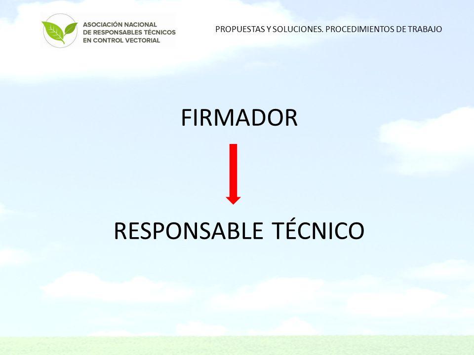 FIRMADOR RESPONSABLE TÉCNICO PROPUESTAS Y SOLUCIONES. PROCEDIMIENTOS DE TRABAJO