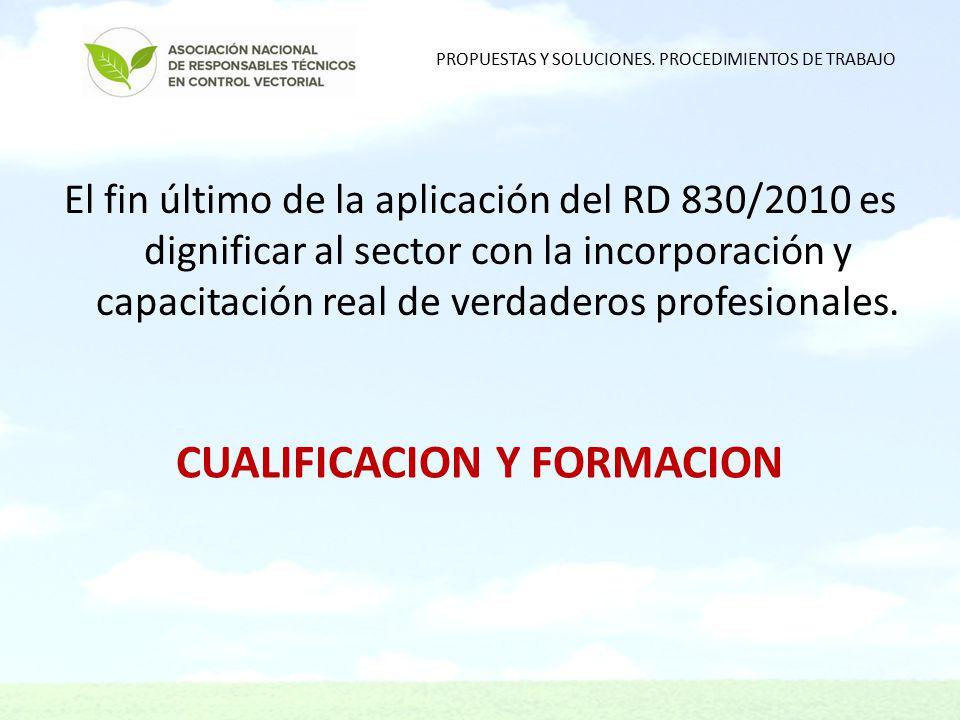 El fin último de la aplicación del RD 830/2010 es dignificar al sector con la incorporación y capacitación real de verdaderos profesionales.