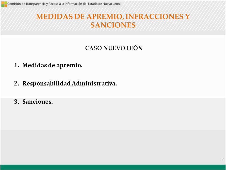 CASO NUEVO LEÓN 1.Medidas de apremio. 2.Responsabilidad Administrativa. 3.Sanciones. 3