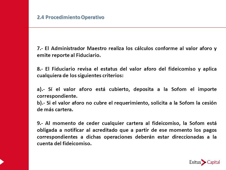 7.- El Administrador Maestro realiza los cálculos conforme al valor aforo y emite reporte al Fiduciario.