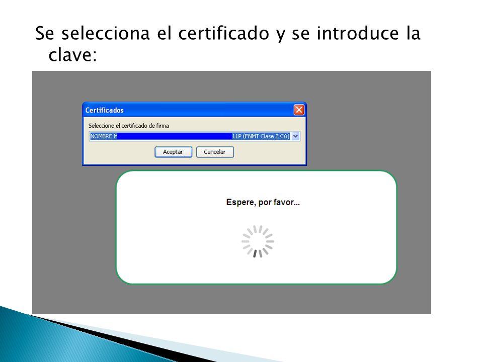 Se selecciona el certificado y se introduce la clave: