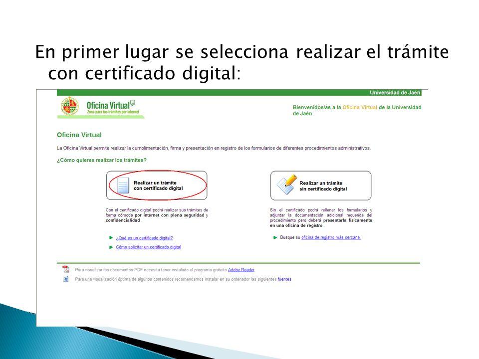 En primer lugar se selecciona realizar el trámite con certificado digital: