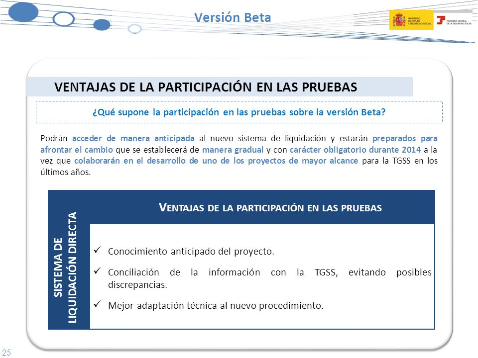 25 Versión Beta VENTAJAS DE LA PARTICIPACIÓN EN LAS PRUEBAS ¿Qué supone la participación en las pruebas sobre la versión Beta.