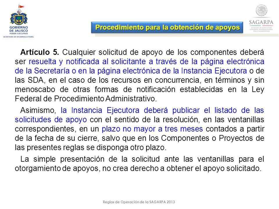 Reglas de Operación de la SAGARPA 2013 Artículo 5.