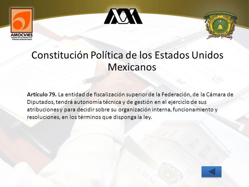 Constitución Política de los Estados Unidos Mexicanos Artículo 79.