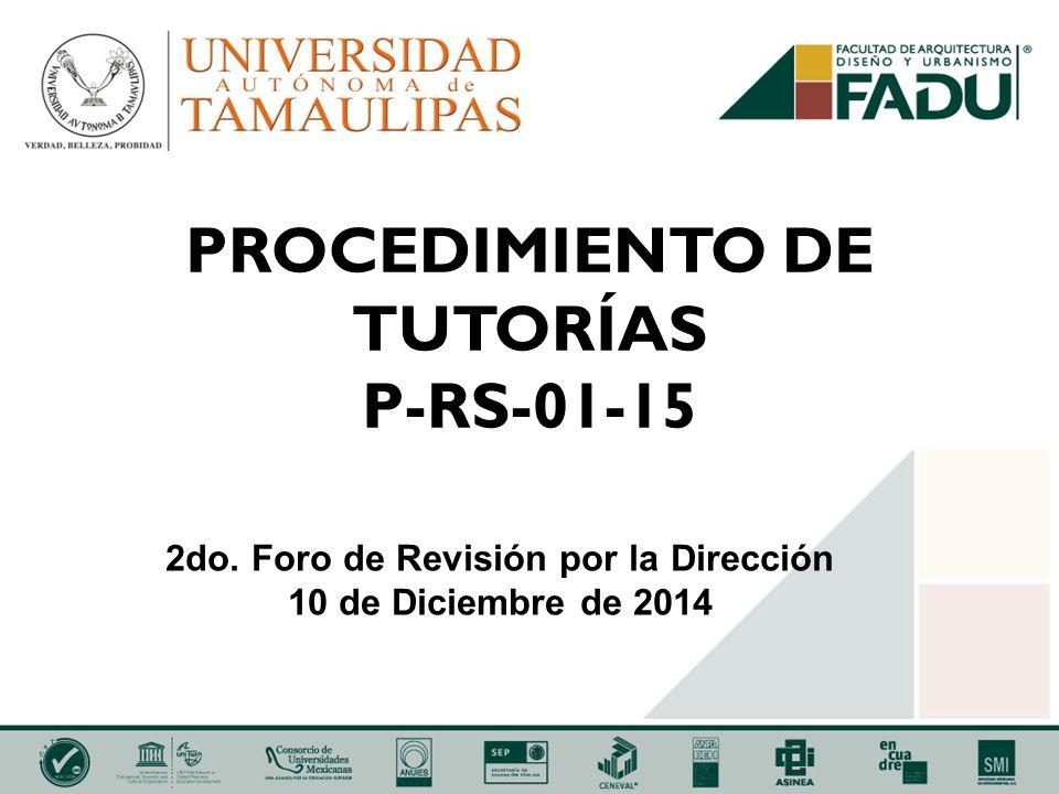 PROCEDIMIENTO DE TUTORÍAS P-RS-01-15 2do. Foro de Revisión por la Dirección 10 de Diciembre de 2014
