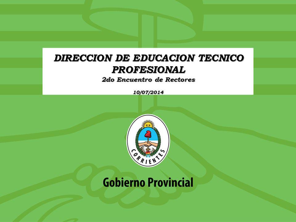 DIRECCION DE EDUCACION TECNICO PROFESIONAL 2do Encuentro de Rectores 10/07/2014