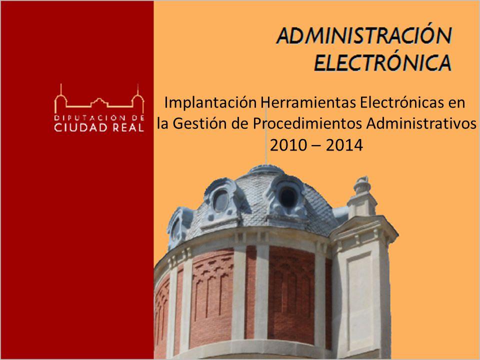 Implantación Herramientas Electrónicas en la Gestión de Procedimientos Administrativos 2010 – 2014