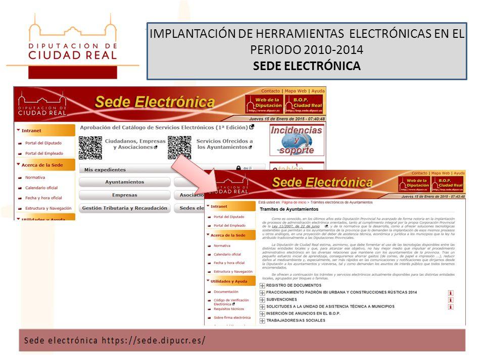 IMPLANTACIÓN DE HERRAMIENTAS ELECTRÓNICAS EN EL PERIODO 2010-2014 SEDE ELECTRÓNICA