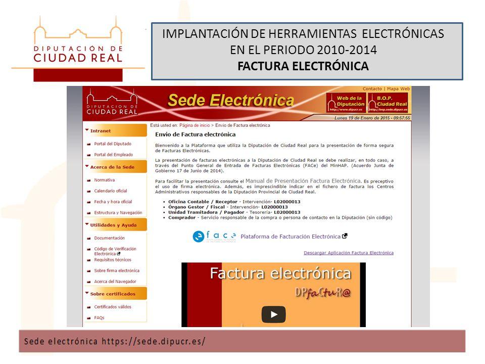 IMPLANTACIÓN DE HERRAMIENTAS ELECTRÓNICAS EN EL PERIODO 2010-2014 FACTURA ELECTRÓNICA
