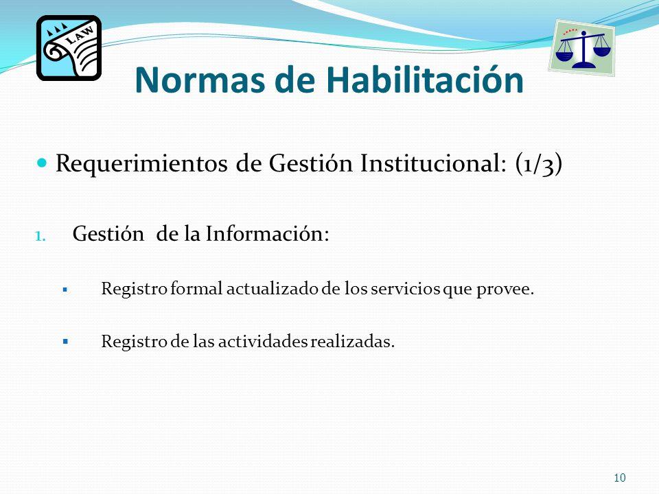 Normas de Habilitación Requerimientos de Gestión Institucional: (1/3) 1.