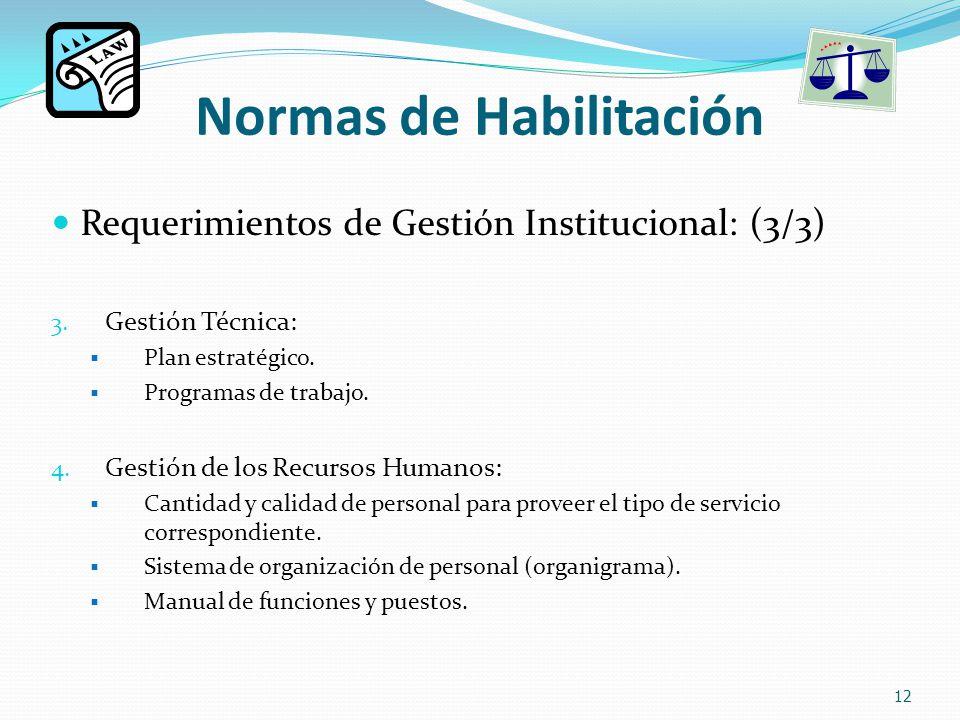 Normas de Habilitación Requerimientos de Gestión Institucional: (3/3) 3.