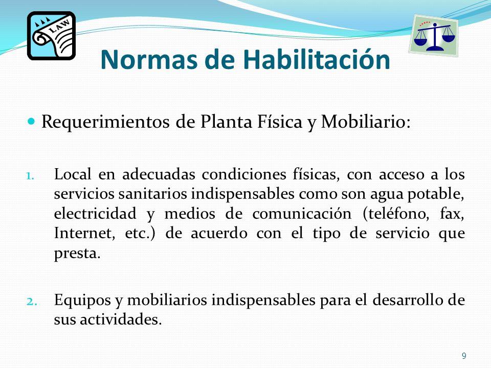 Normas de Habilitación Requerimientos de Planta Física y Mobiliario: 1.
