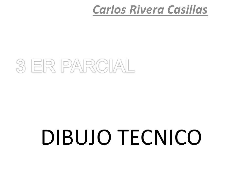 DIBUJO TECNICO Carlos Rivera Casillas