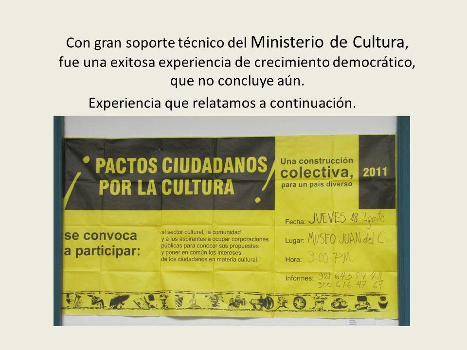 Con gran soporte técnico del Ministerio de Cultura, fue una exitosa experiencia de crecimiento democrático, que no concluye aún.