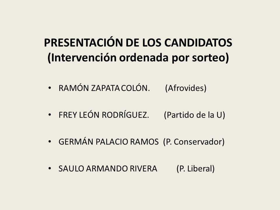 PRESENTACIÓN DE LOS CANDIDATOS (Intervención ordenada por sorteo) RAMÓN ZAPATA COLÓN.