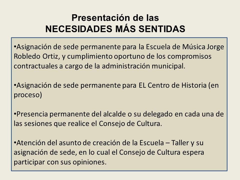 Presentación de las NECESIDADES MÁS SENTIDAS Asignación de sede permanente para la Escuela de Música Jorge Robledo Ortiz, y cumplimiento oportuno de los compromisos contractuales a cargo de la administración municipal.