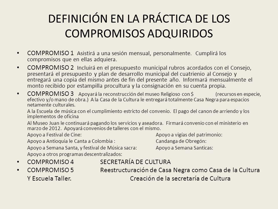 DEFINICIÓN EN LA PRÁCTICA DE LOS COMPROMISOS ADQUIRIDOS COMPROMISO 1 Asistirá a una sesión mensual, personalmente.