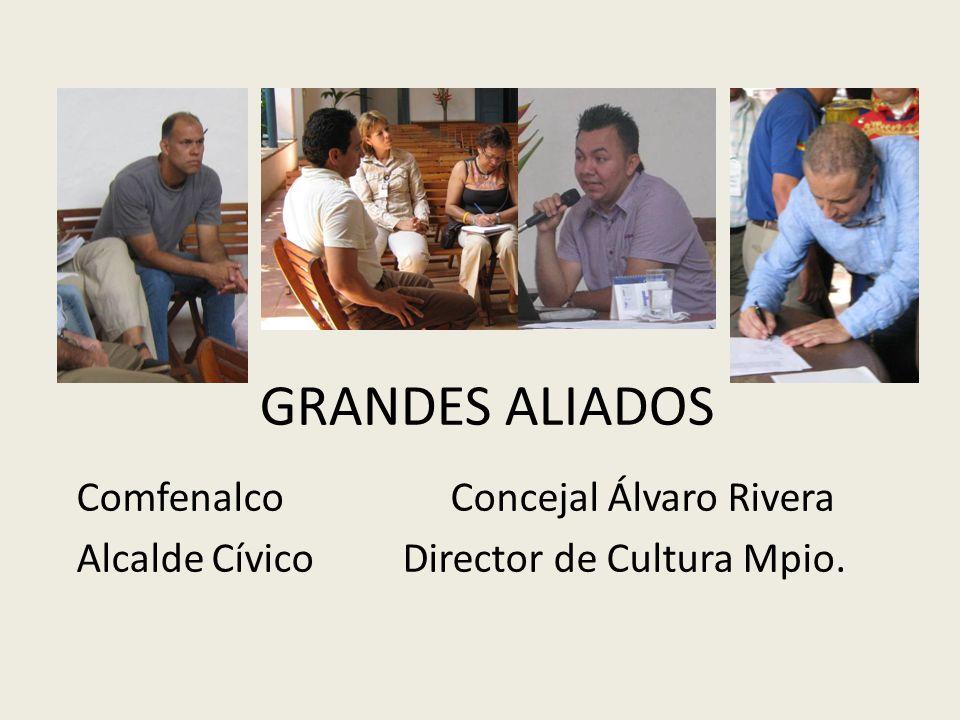 GRANDES ALIADOS ComfenalcoConcejal Álvaro Rivera Alcalde Cívico Director de Cultura Mpio.