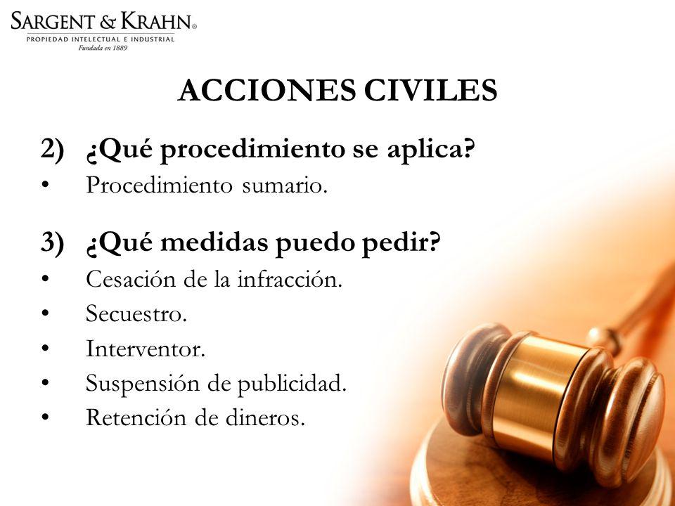 ACCIONES CIVILES 2)¿Qué procedimiento se aplica. Procedimiento sumario.