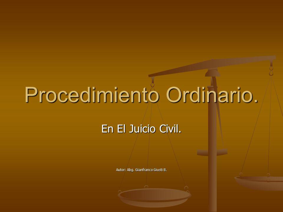 Procedimiento Ordinario. En El Juicio Civil. Autor: Abg. Gianfranco Giusti B.