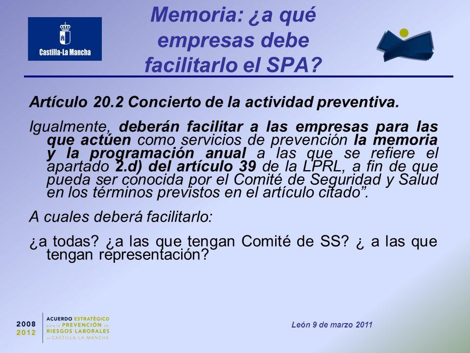 León 9 de marzo 2011 Memoria: ¿a qué empresas debe facilitarlo el SPA.