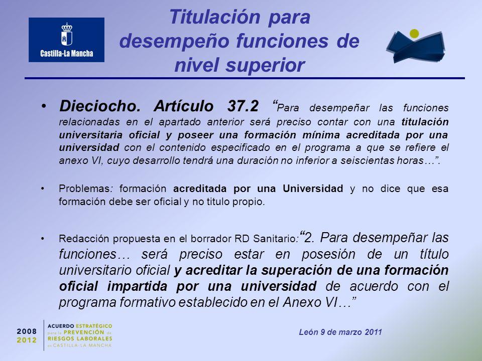 León 9 de marzo 2011 Titulación para desempeño funciones de nivel superior Dieciocho.