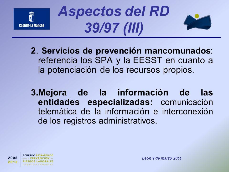 León 9 de marzo 2011 Aspectos del RD 39/97 (III) 2.