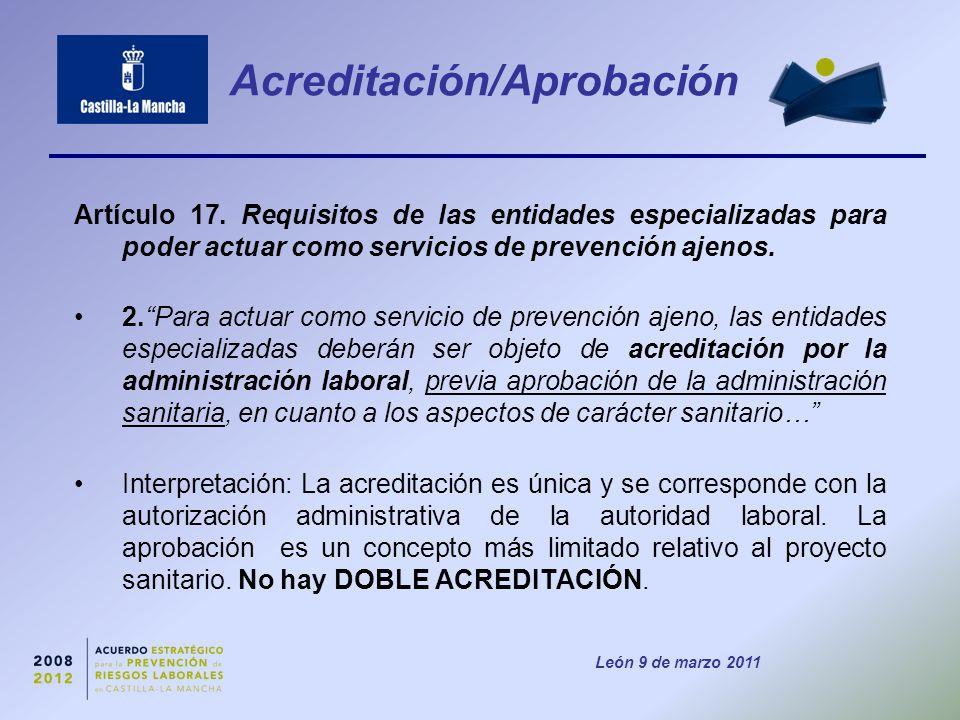León 9 de marzo 2011 Acreditación/Aprobación Artículo 17.