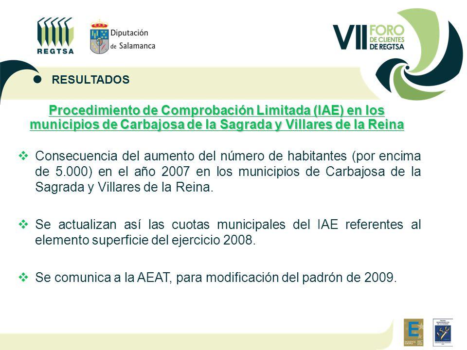 Procedimiento de Comprobación Limitada (IAE) en los municipios de Carbajosa de la Sagrada y Villares de la Reina  Consecuencia del aumento del número de habitantes (por encima de 5.000) en el año 2007 en los municipios de Carbajosa de la Sagrada y Villares de la Reina.