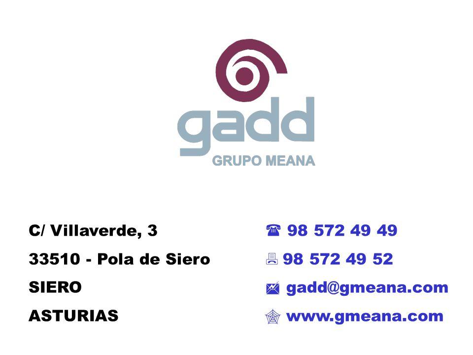 C/ Villaverde, 3  98 572 49 49 33510 - Pola de Siero  98 572 49 52 SIERO  gadd@gmeana.com ASTURIAS  www.gmeana.com