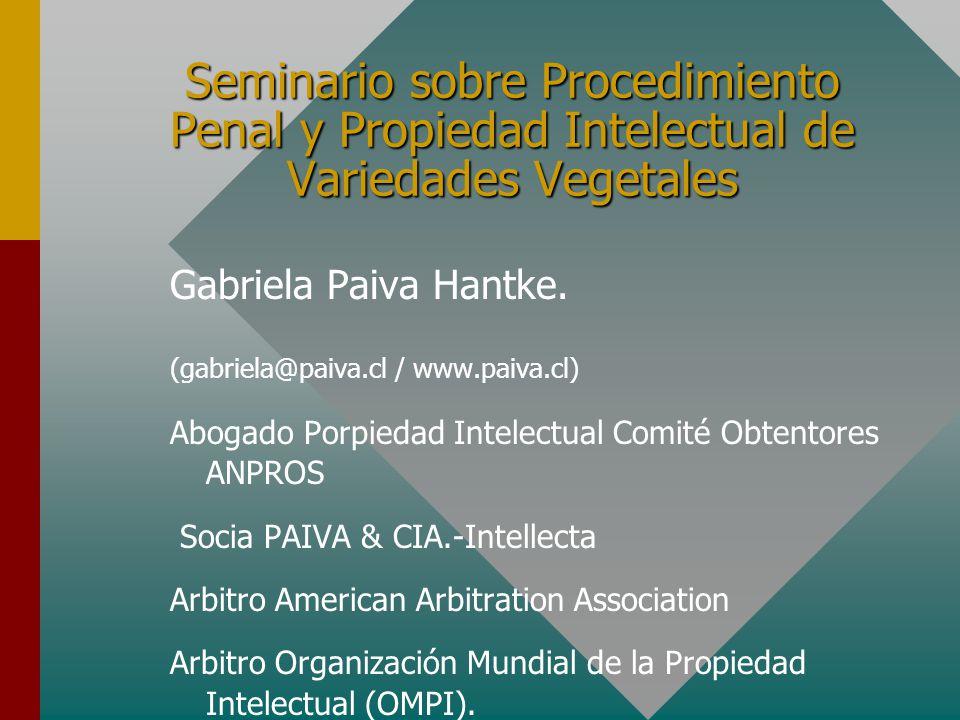 Seminario sobre Procedimiento Penal y Propiedad Intelectual de Variedades Vegetales Gabriela Paiva Hantke.