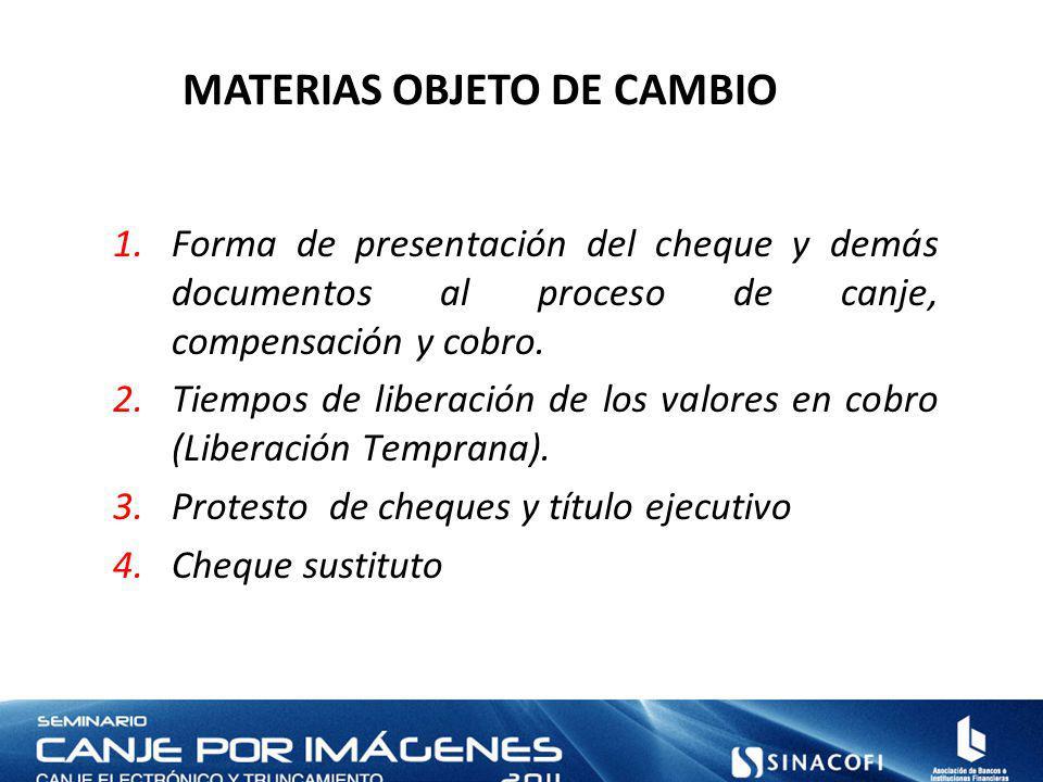 MATERIAS OBJETO DE CAMBIO 1.Forma de presentación del cheque y demás documentos al proceso de canje, compensación y cobro.