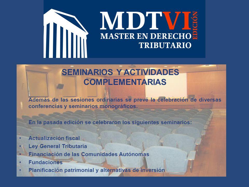 SEMINARIOS Y ACTIVIDADES COMPLEMENTARIAS Además de las sesiones ordinarias se prevé la celebración de diversas conferencias y seminarios monográficos.