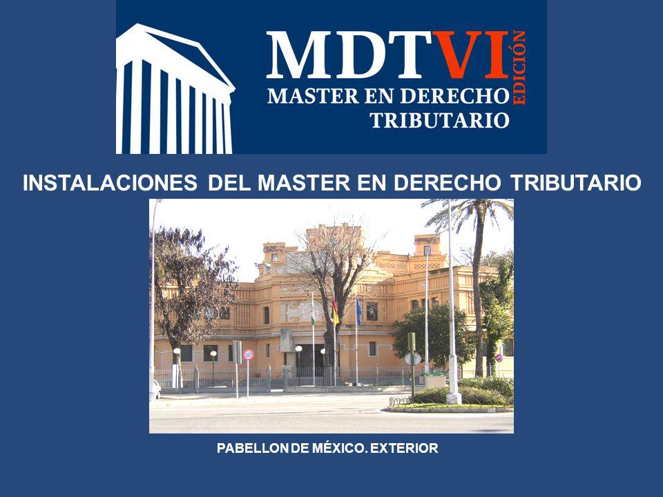 INSTALACIONES DEL MASTER EN DERECHO TRIBUTARIO PABELLON DE MÉXICO. EXTERIOR