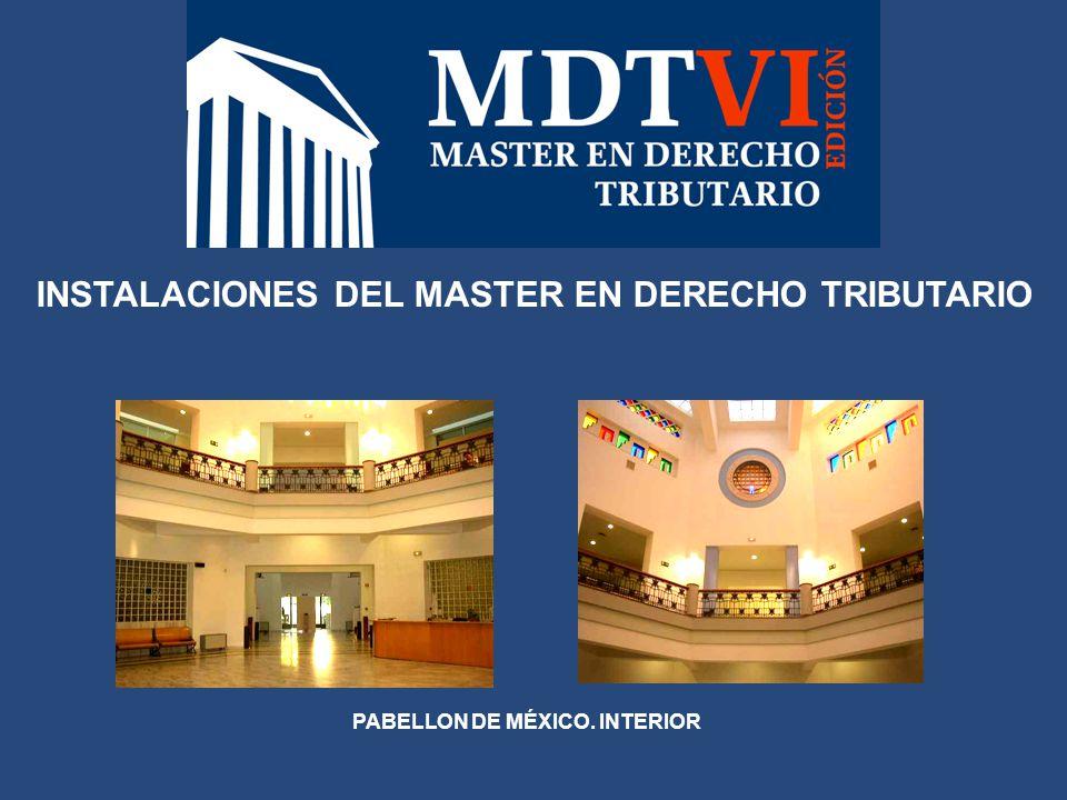 INSTALACIONES DEL MASTER EN DERECHO TRIBUTARIO PABELLON DE MÉXICO. INTERIOR