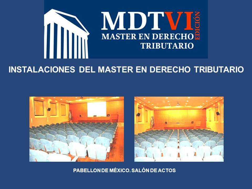 INSTALACIONES DEL MASTER EN DERECHO TRIBUTARIO PABELLON DE MÉXICO. SALÓN DE ACTOS