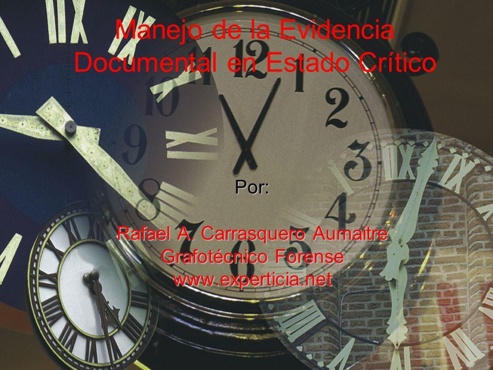 Manejo de la Evidencia Documental en Estado Crítico Por: Rafael A.