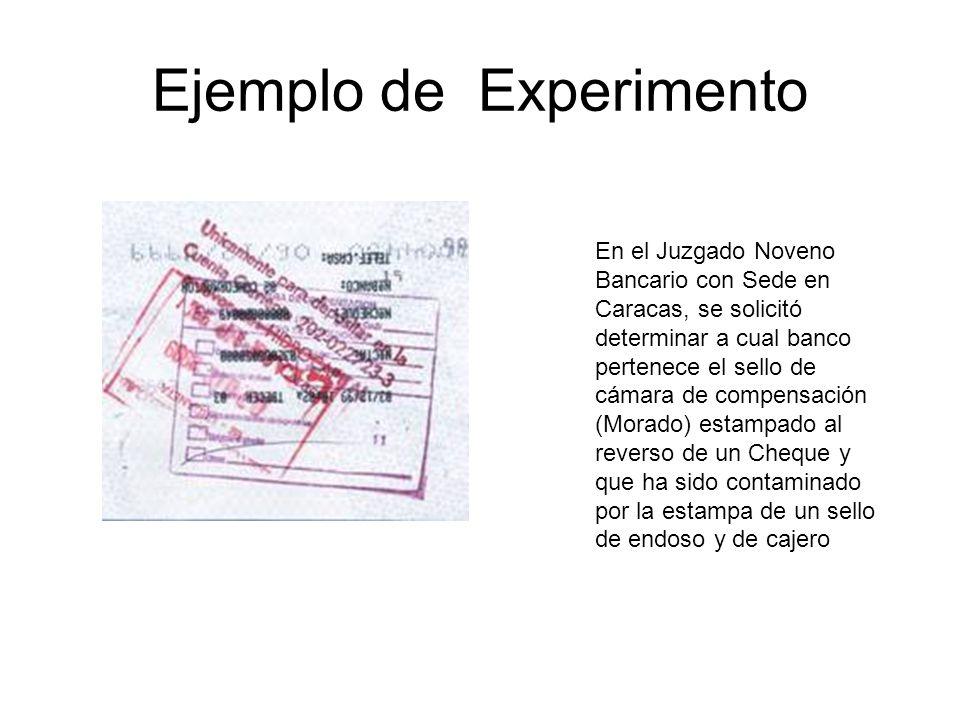 Ejemplo de Experimento En el Juzgado Noveno Bancario con Sede en Caracas, se solicitó determinar a cual banco pertenece el sello de cámara de compensación (Morado) estampado al reverso de un Cheque y que ha sido contaminado por la estampa de un sello de endoso y de cajero