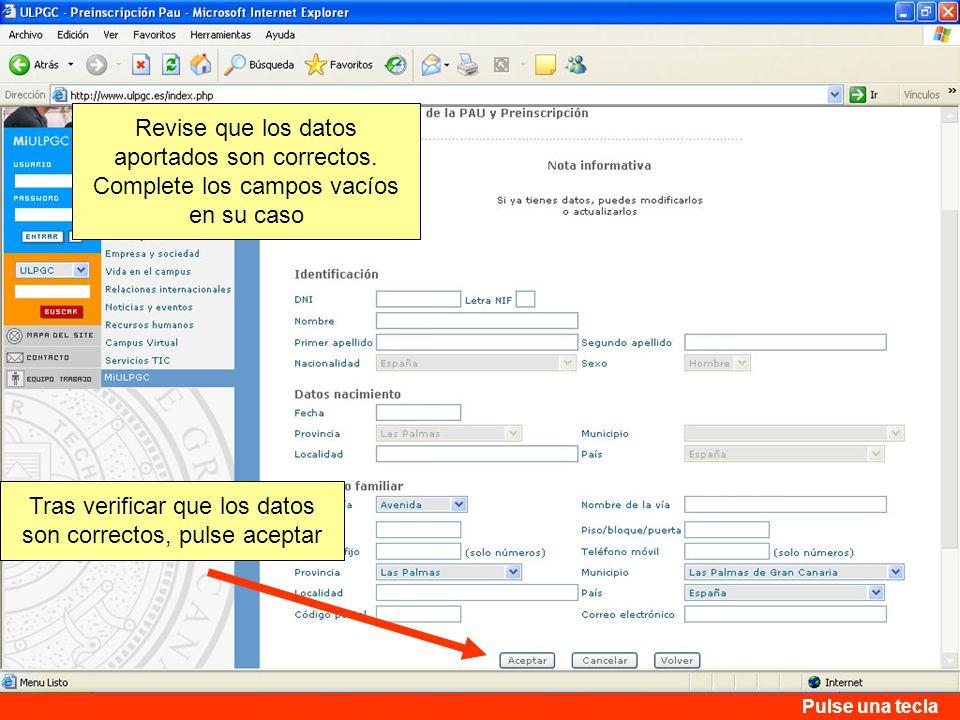 Tras verificar que los datos son correctos, pulse aceptar Revise que los datos aportados son correctos.