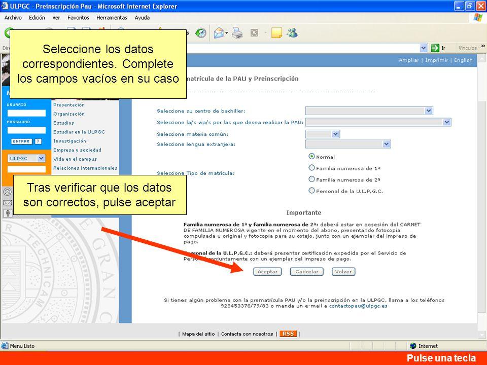Tras verificar que los datos son correctos, pulse aceptar Seleccione los datos correspondientes.