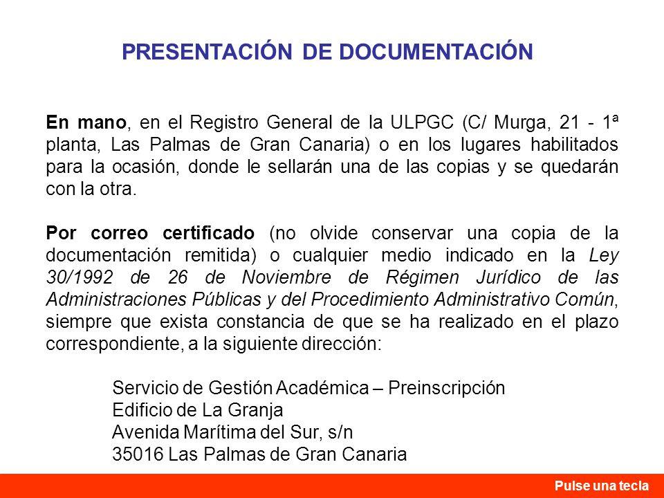 En mano, en el Registro General de la ULPGC (C/ Murga, 21 - 1ª planta, Las Palmas de Gran Canaria) o en los lugares habilitados para la ocasión, donde le sellarán una de las copias y se quedarán con la otra.
