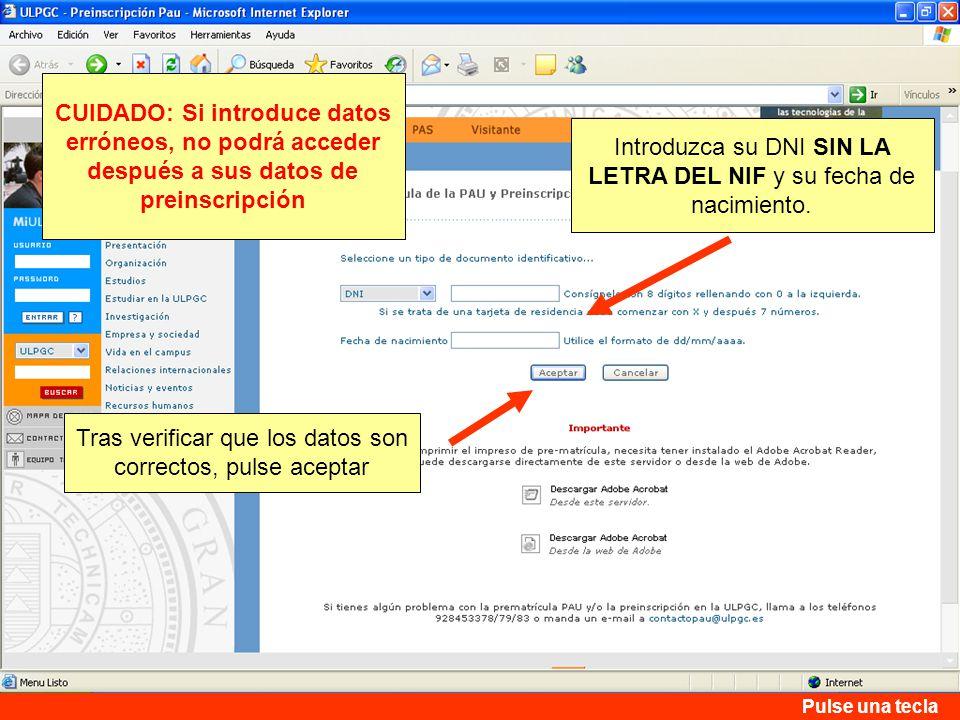 Tras verificar que los datos son correctos, pulse aceptar Introduzca su DNI SIN LA LETRA DEL NIF y su fecha de nacimiento.