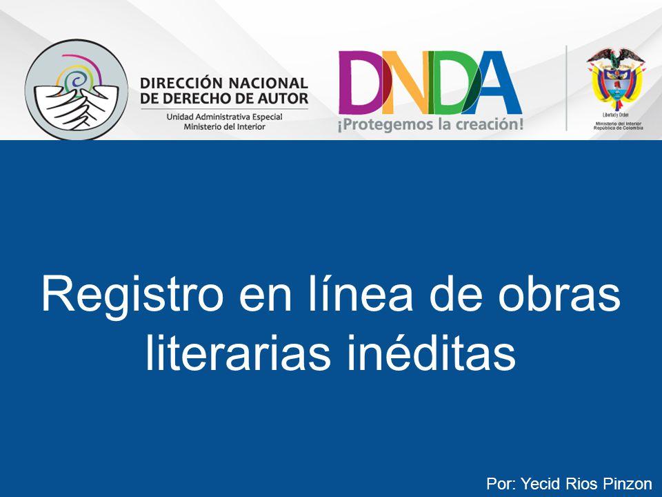 Registro en línea de obras literarias inéditas Por: Yecid Rios Pinzon
