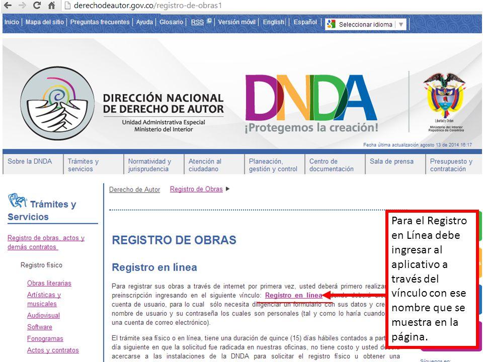 Para el Registro en Línea debe ingresar al aplicativo a través del vínculo con ese nombre que se muestra en la página.